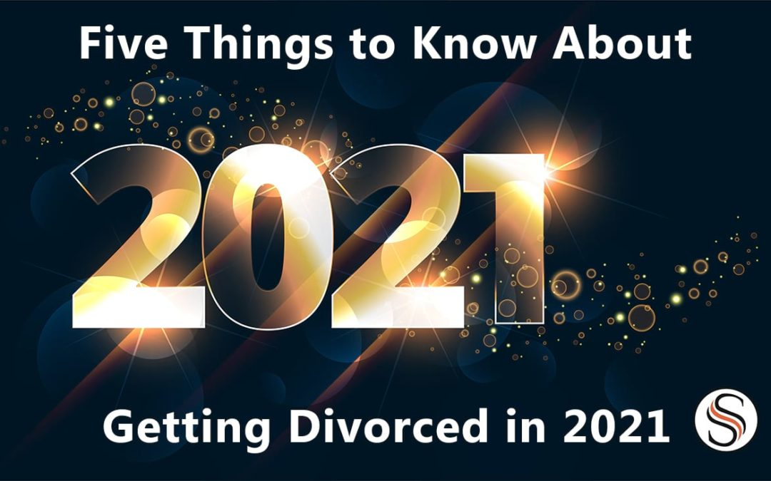 Five Things to Know About Getting Divorced in 2021